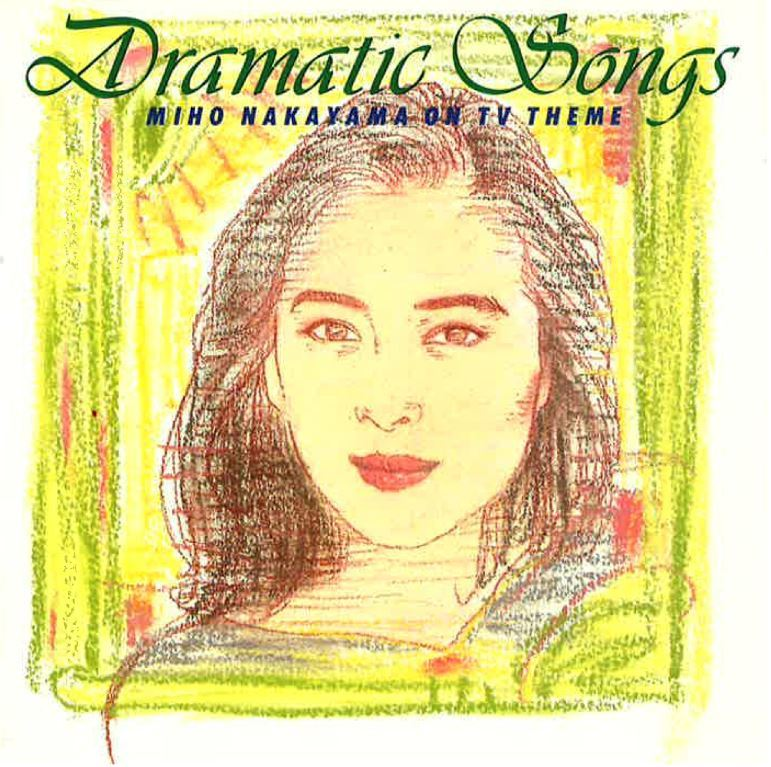 Dramatic Songs MIHO NAKAYAMA ON TV THEME